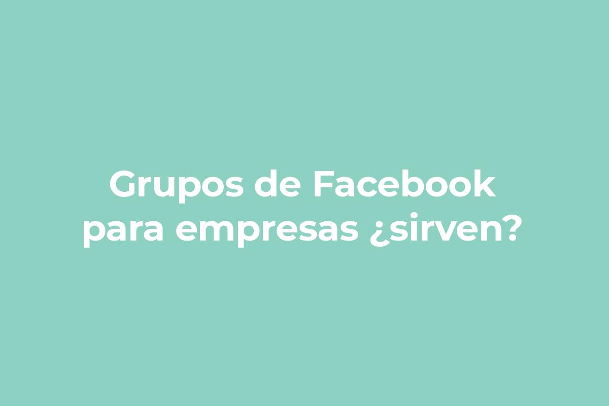 PAra que sirven los grupos de facebook