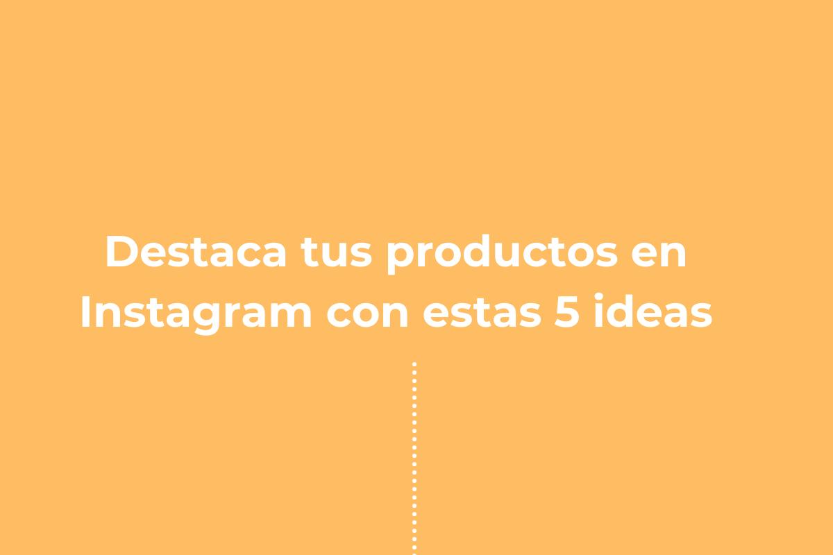 Portada- Destaca Productos Instagram